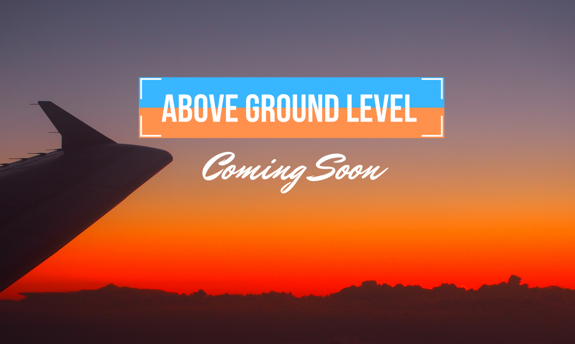 Above Ground Level